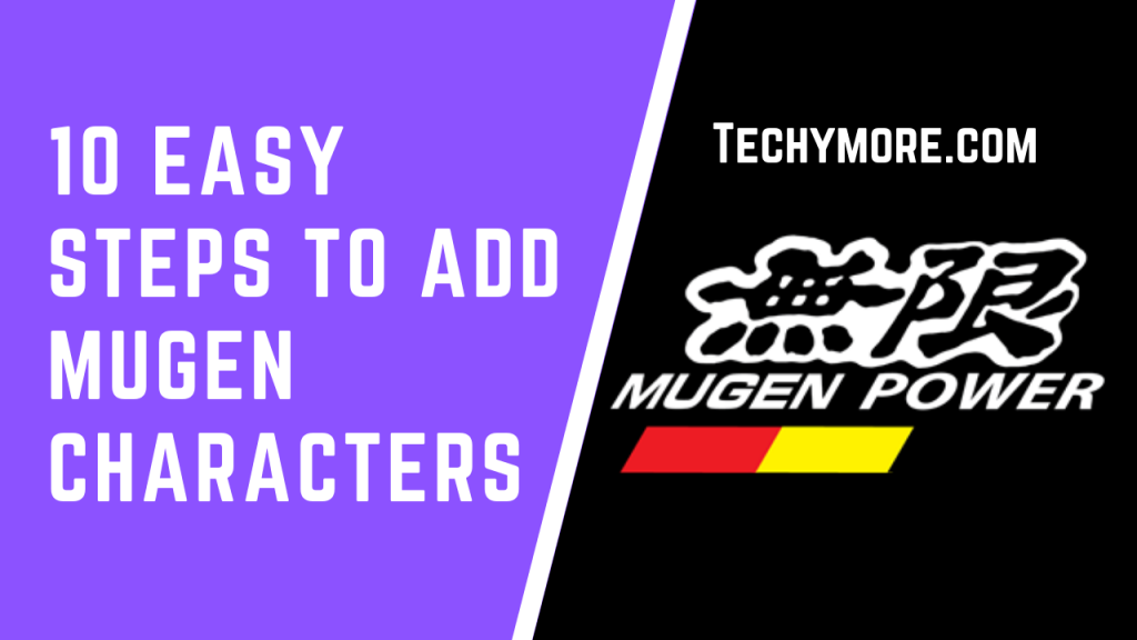 How to add characters to Mugen [Full Guide] » TechyMore
