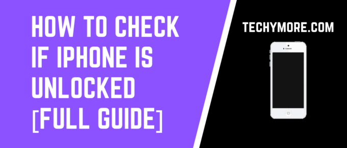 How To Check if iPhone is Unlocked [Full Guide]