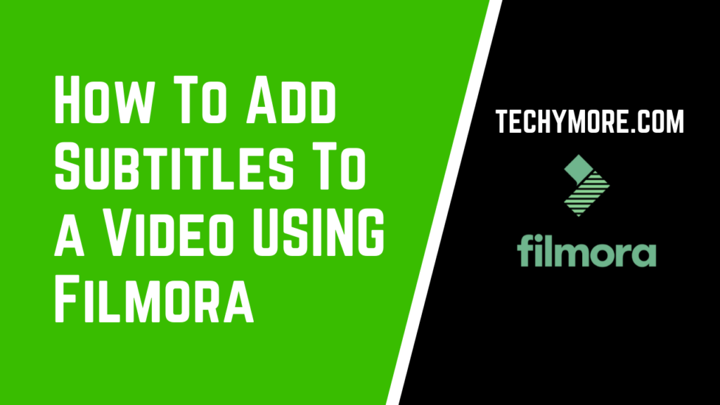 How To Add Subtitles To a Video