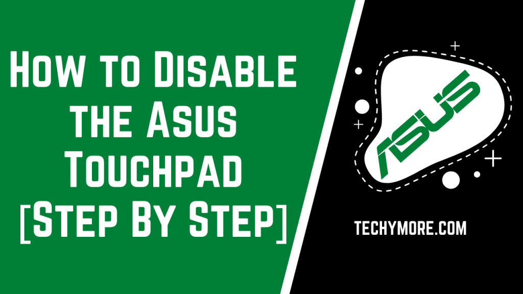 How to Disable the Asus Touchpad