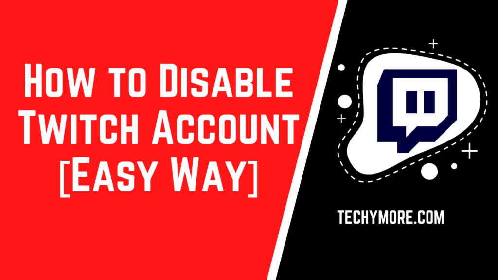 How to Delete Twitch Account