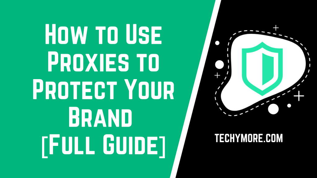 How to Use Proxies to Protect Your Brand