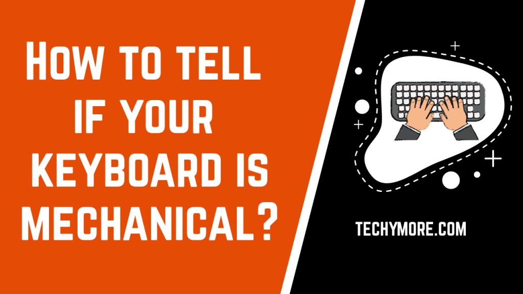 How to tell if your keyboard is mechanical?