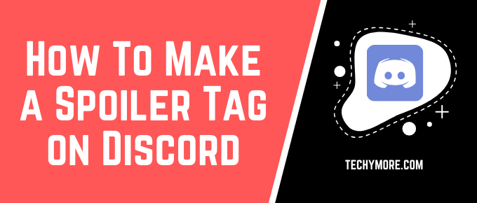 How To Make a Spoiler Tag on Discord