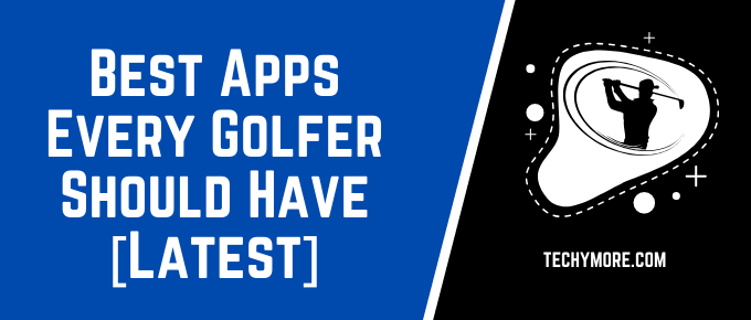 Best Apps Every Golfer