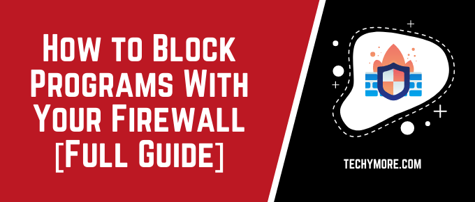 How to Block Programs With Your Firewall